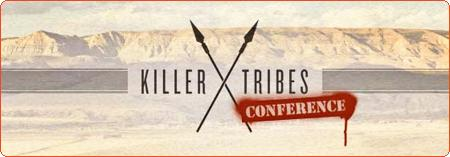 Killer Tribes Conference