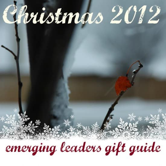 Christmas 2012 Emerging Leaders Gift Guide