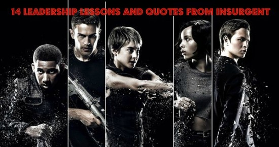 Leadership Lessons And Quotes From Insurgent Movie