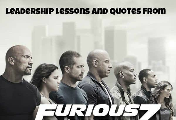 12 leadership lessons and quotes from furious 7 fast and furious 7