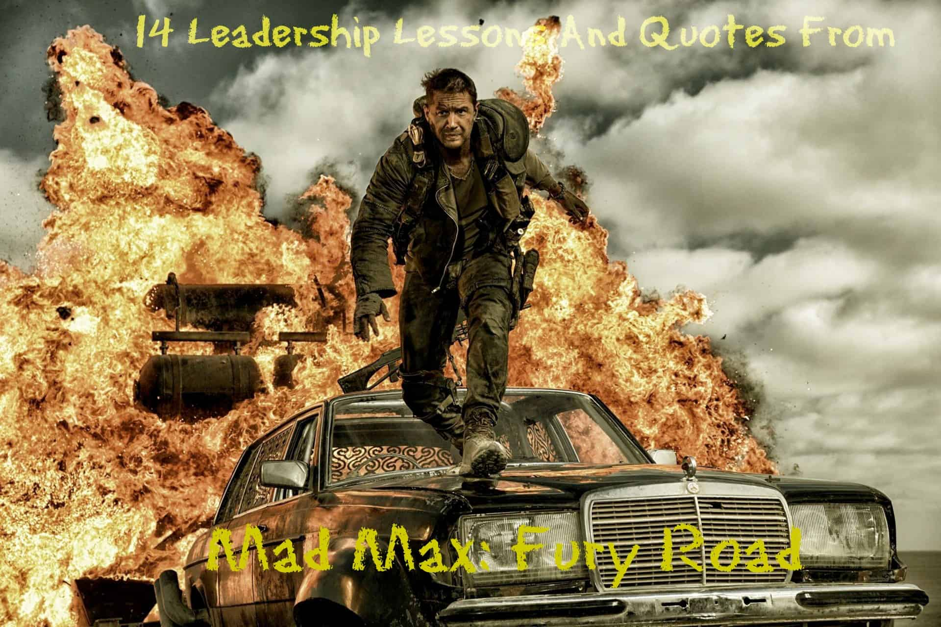 Leadership lessons and quotes from Mad Max: Fury Road