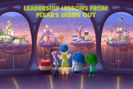 Pixar's Inside Out Teaches Us Leadership Lessons
