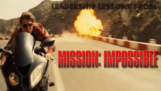 Mission: Impossible Rogue nation leadership lessons and quotes