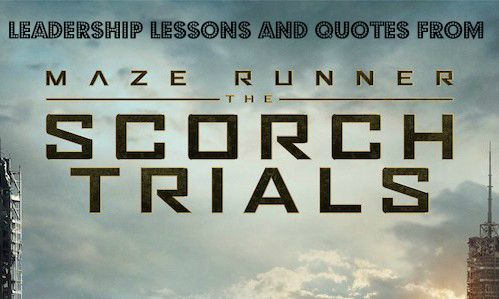 Leadership lessons you can learn from the Maze Runner: The Scorch Trials