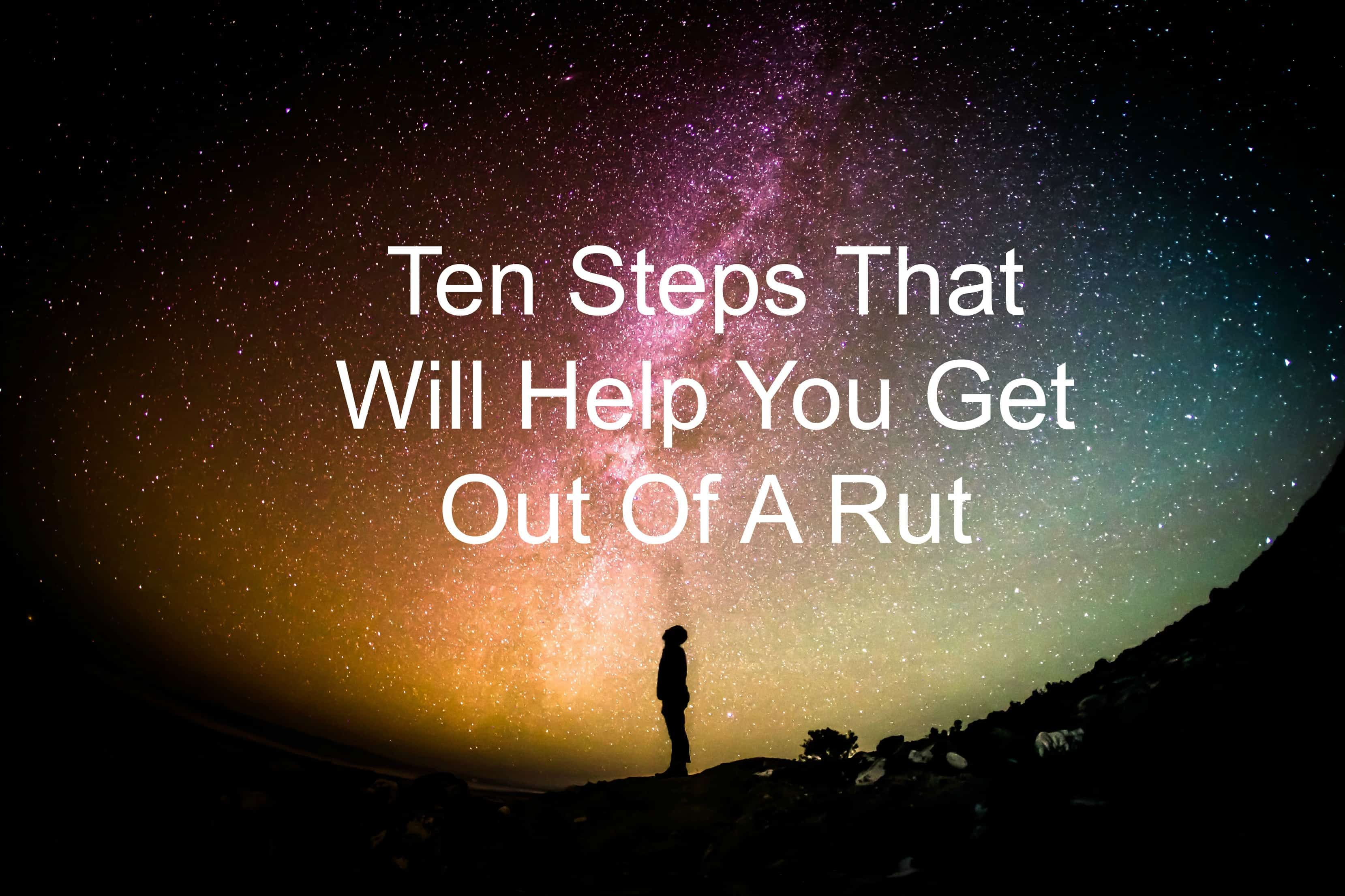 What you do when you're stuck in a rut