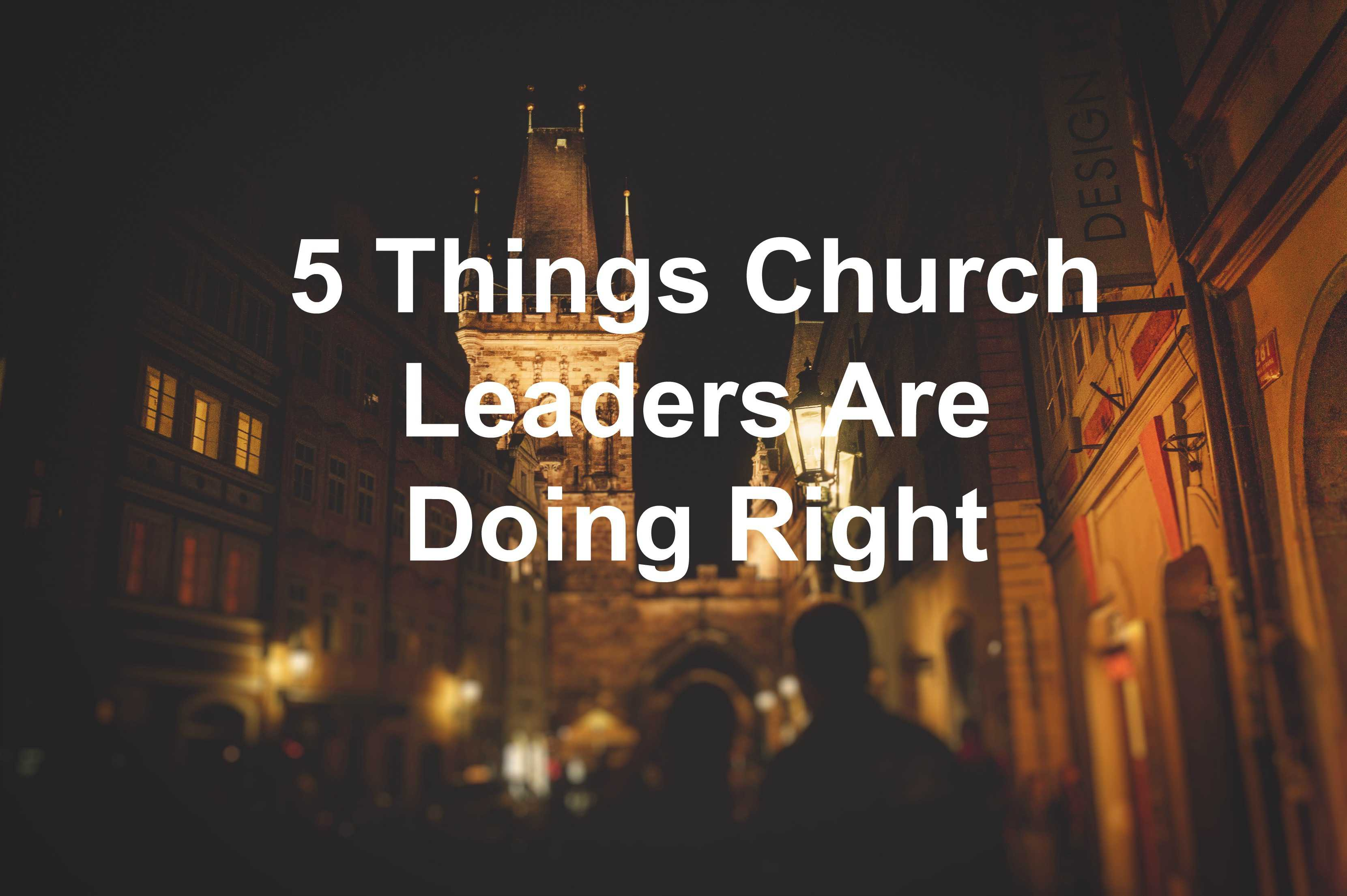 Church leaders are doing some things right