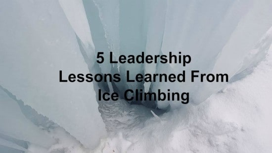 leadership lessons learned from ice climbing