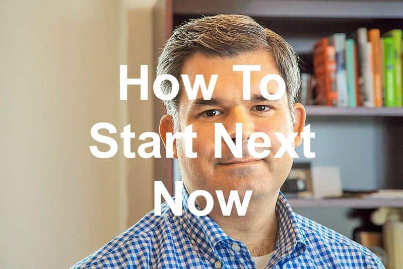 Start Next Now Bob Pritchett