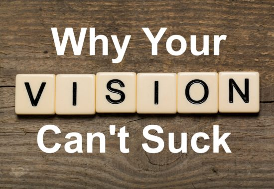 Vision is important