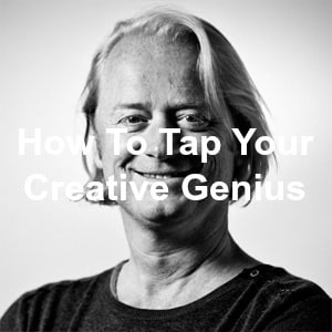 How To Tap Your Creative Genius