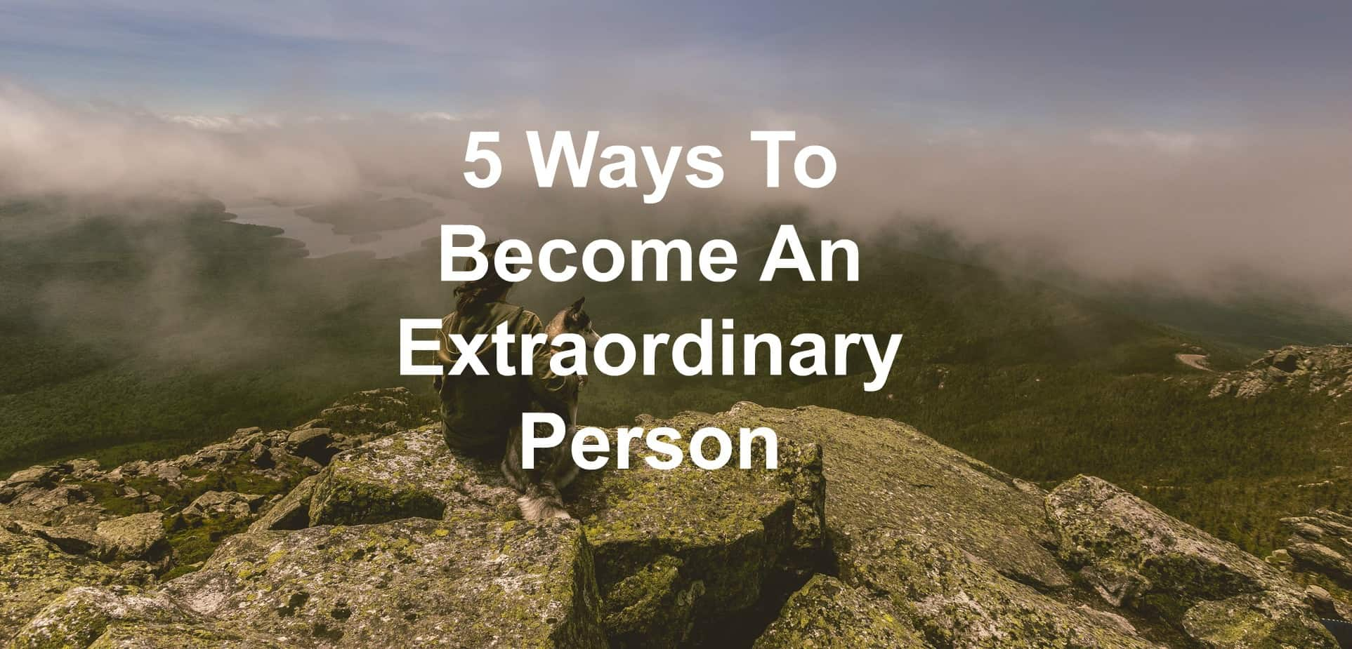 You can become extraordinary