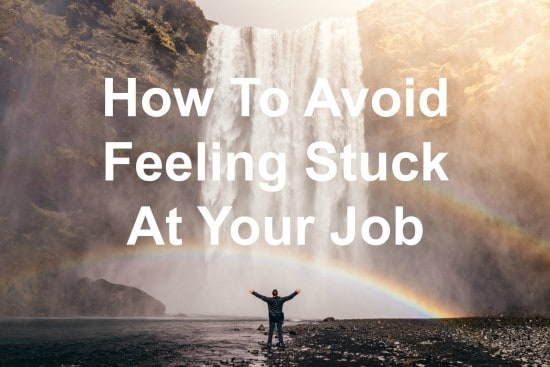 you're not stuck at your job