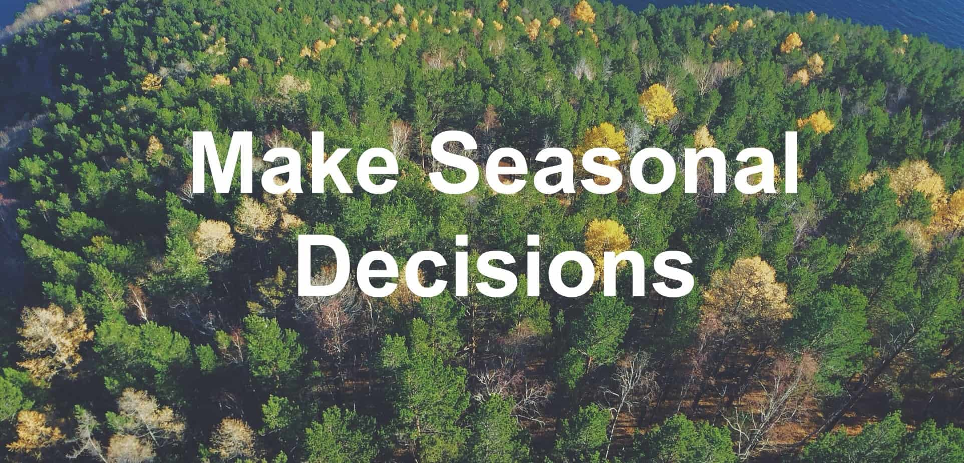 We have to make decisions based on the seasons of our lives