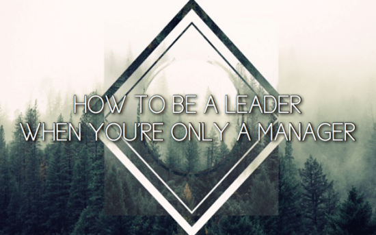 You can be a leader when you're not a leader