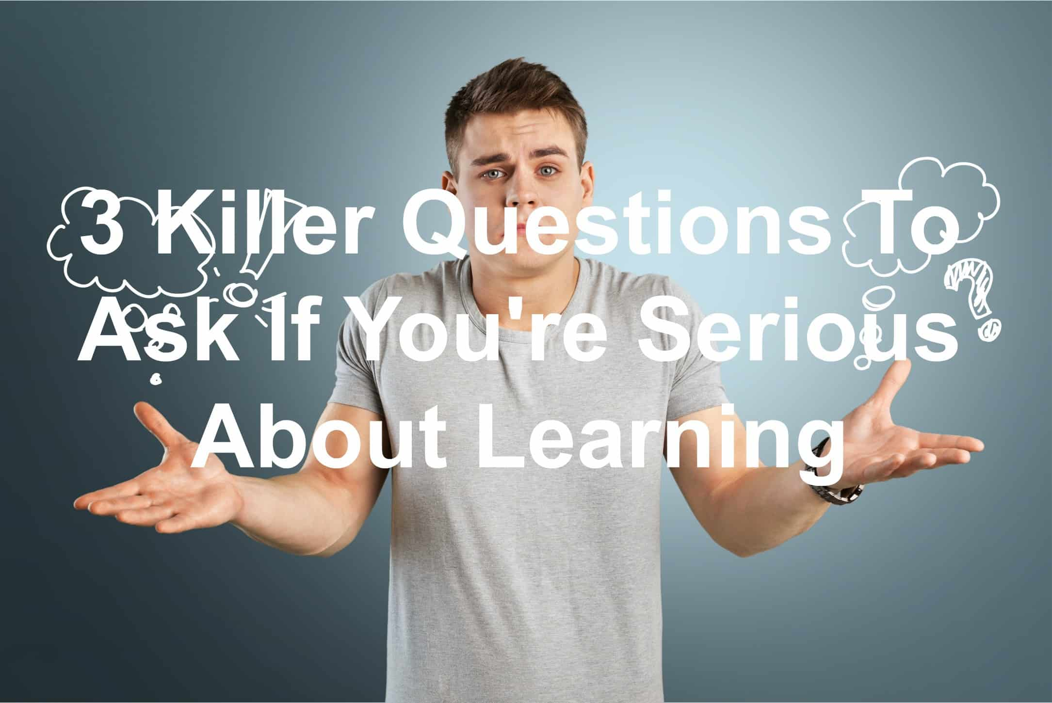 Questions to learn