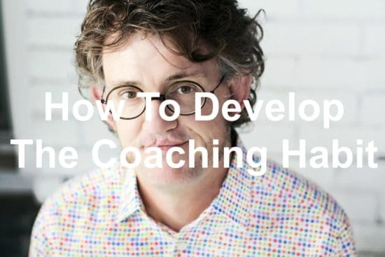 Develop your coaching habit