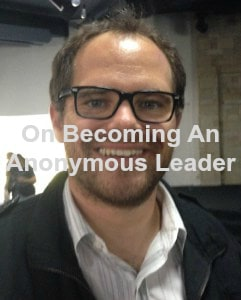 Become an anonymous leader