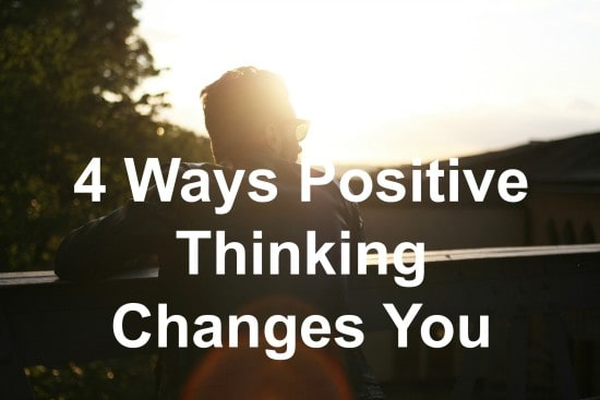 Change your life with positive thinking