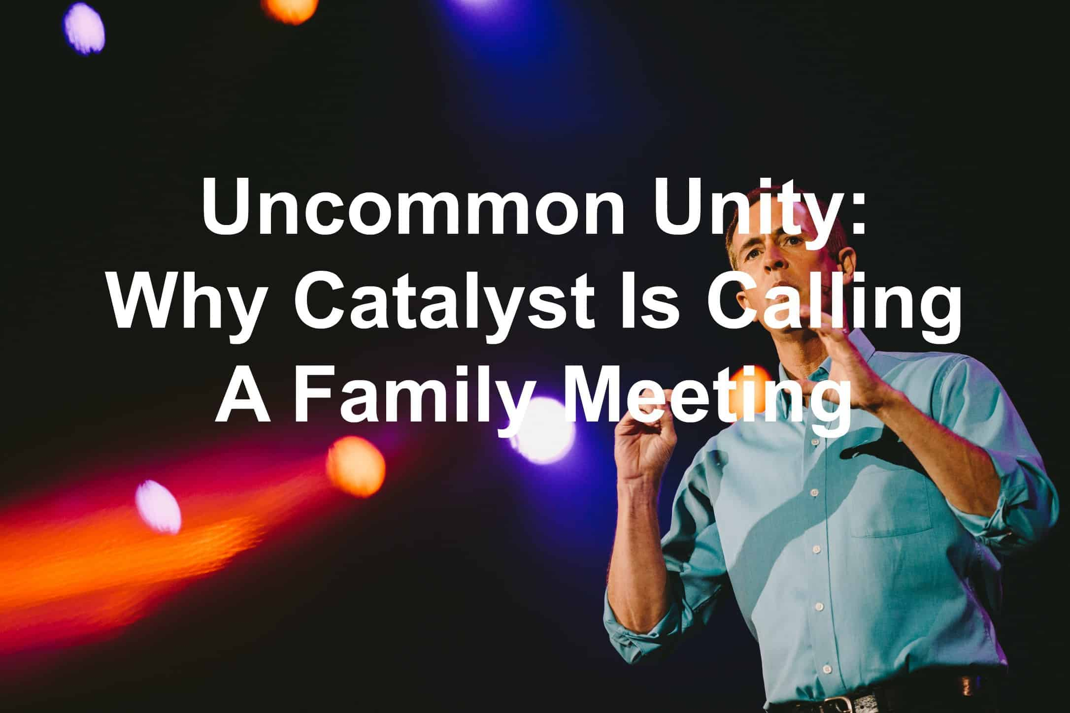Tremendous Uncommon Unity Why Catalyst Is Calling A Family Meeting Joseph Hairstyle Inspiration Daily Dogsangcom