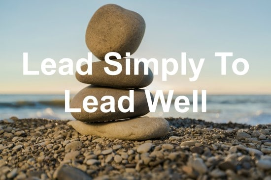 You can lead simply and lead well
