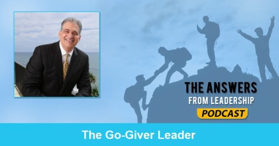Go Giver leadership is where it's at