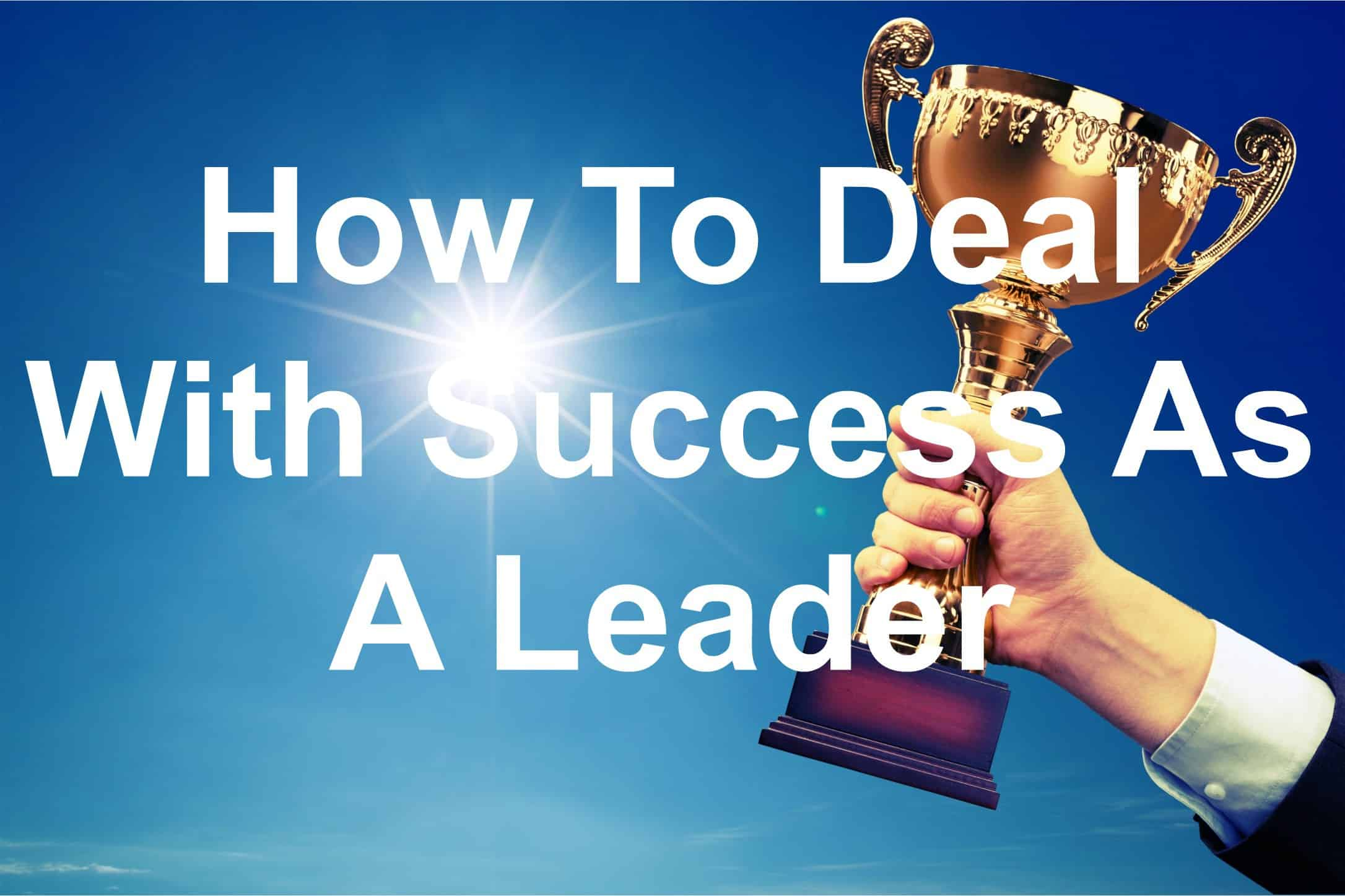 Deal with success properly