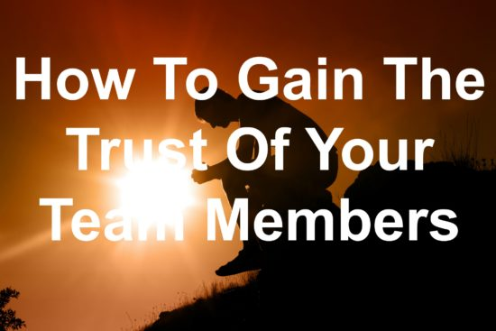You need the trust of your team
