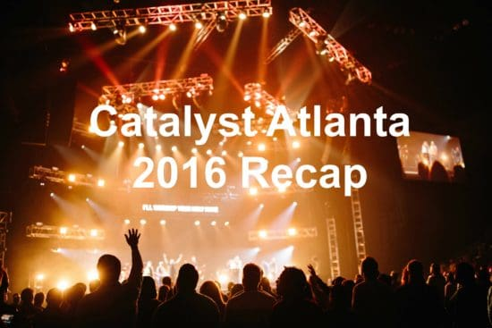 Catalyst Atlanta 2016 Recap