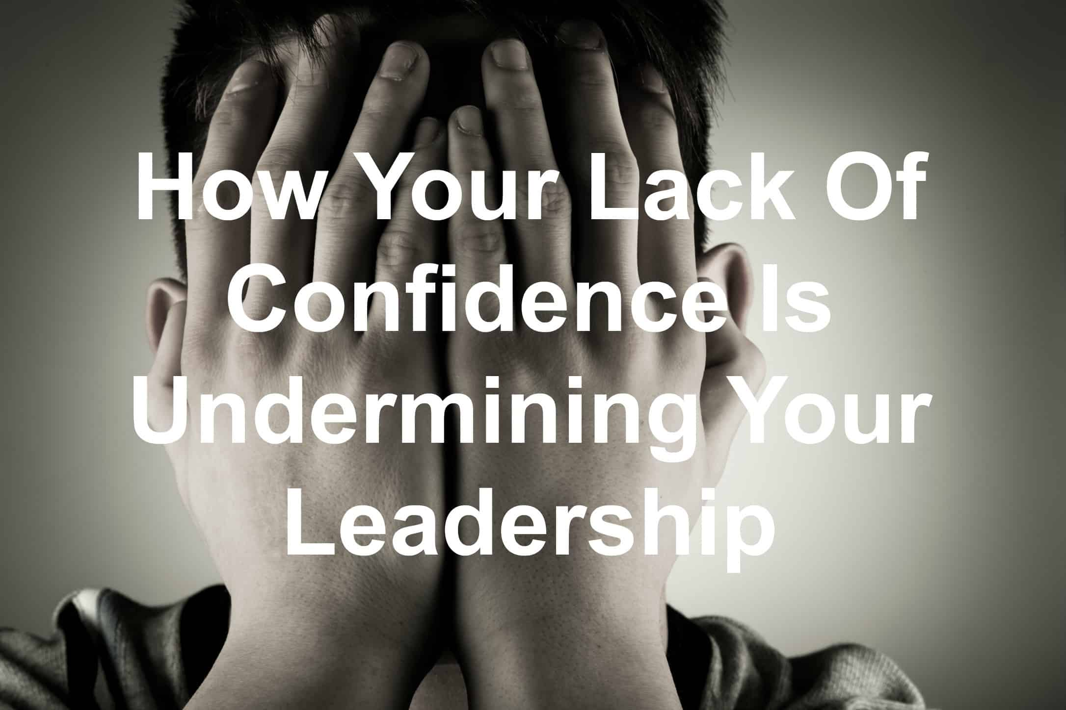 You need confidence to lead well