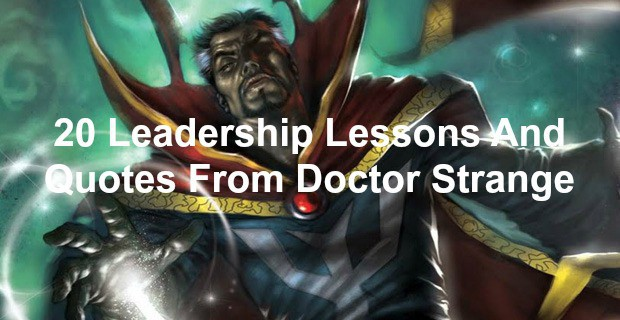 20 Leadership Lessons And Quotes From Doctor Strange