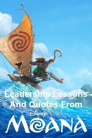 Leadership lessons and quotes from Disney's Moana