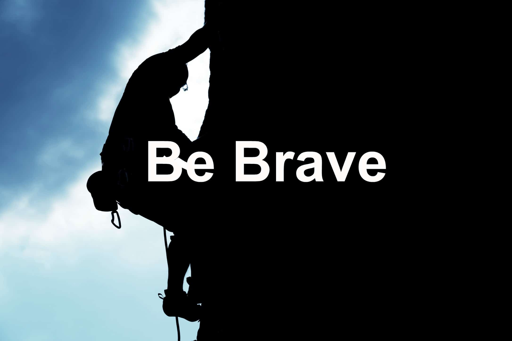 Bravery is the key