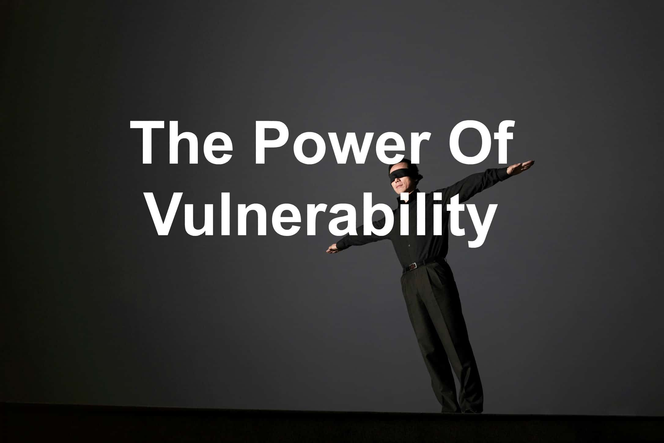 Being vulnerable is powerful