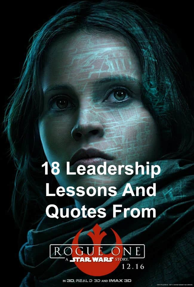 18 Leadership Lessons And Quotes From Rogue One: A Star Wars Story