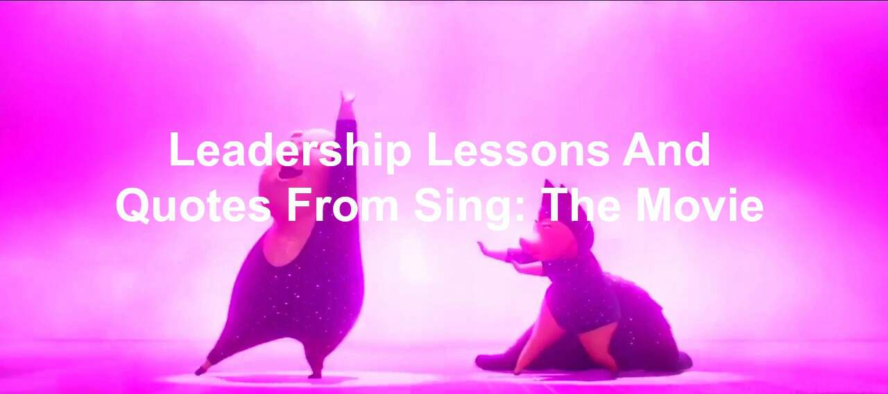 Leadership lessons found in Sing the movie