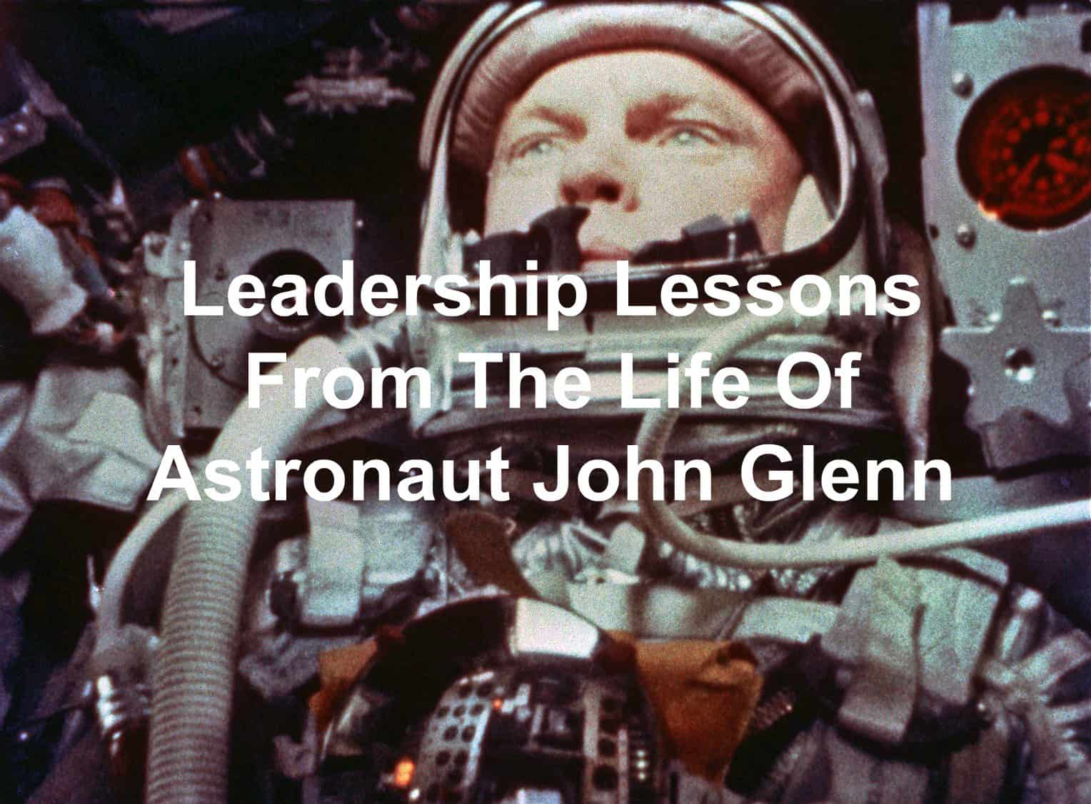 Leadership lessons and quotes from John Glenn