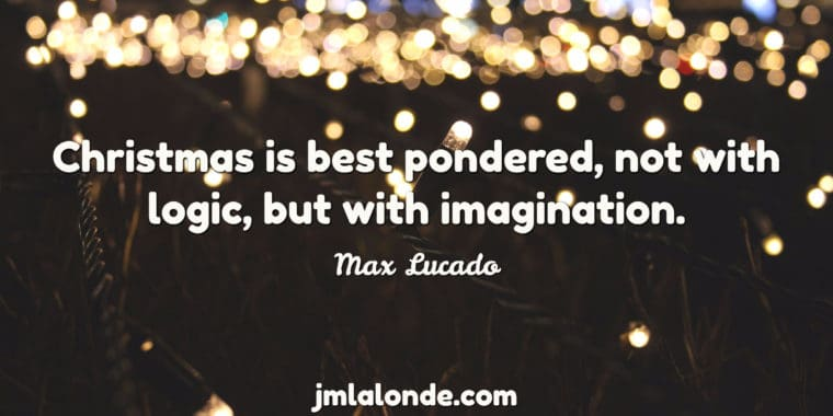 Ponder Christmas with a Max Lucado quote