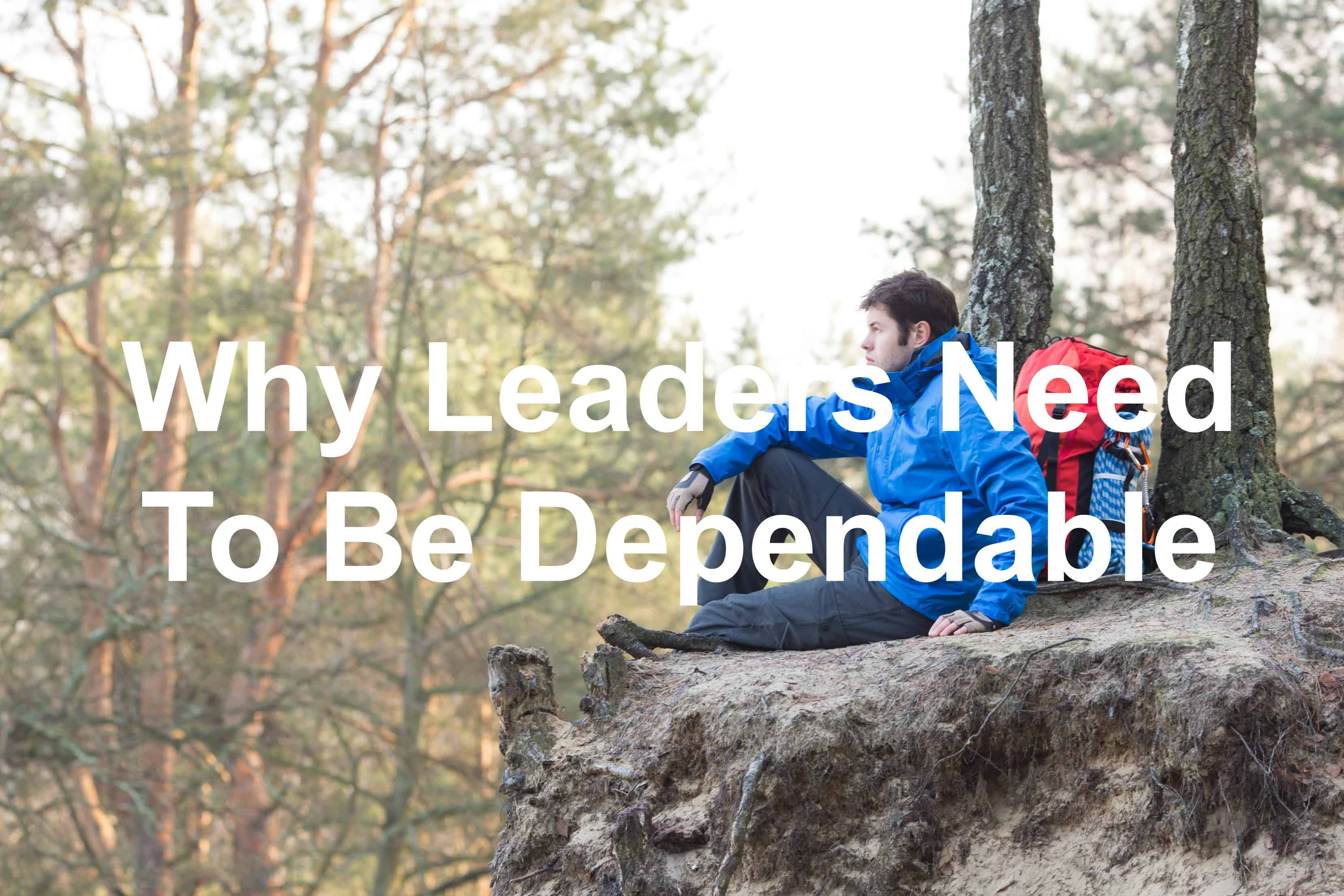 Are you a dependable leader?