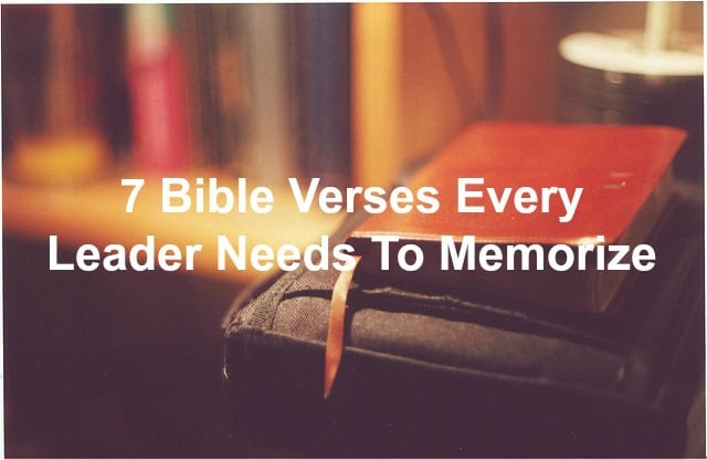 7 Bible verses every leader needs to memorize