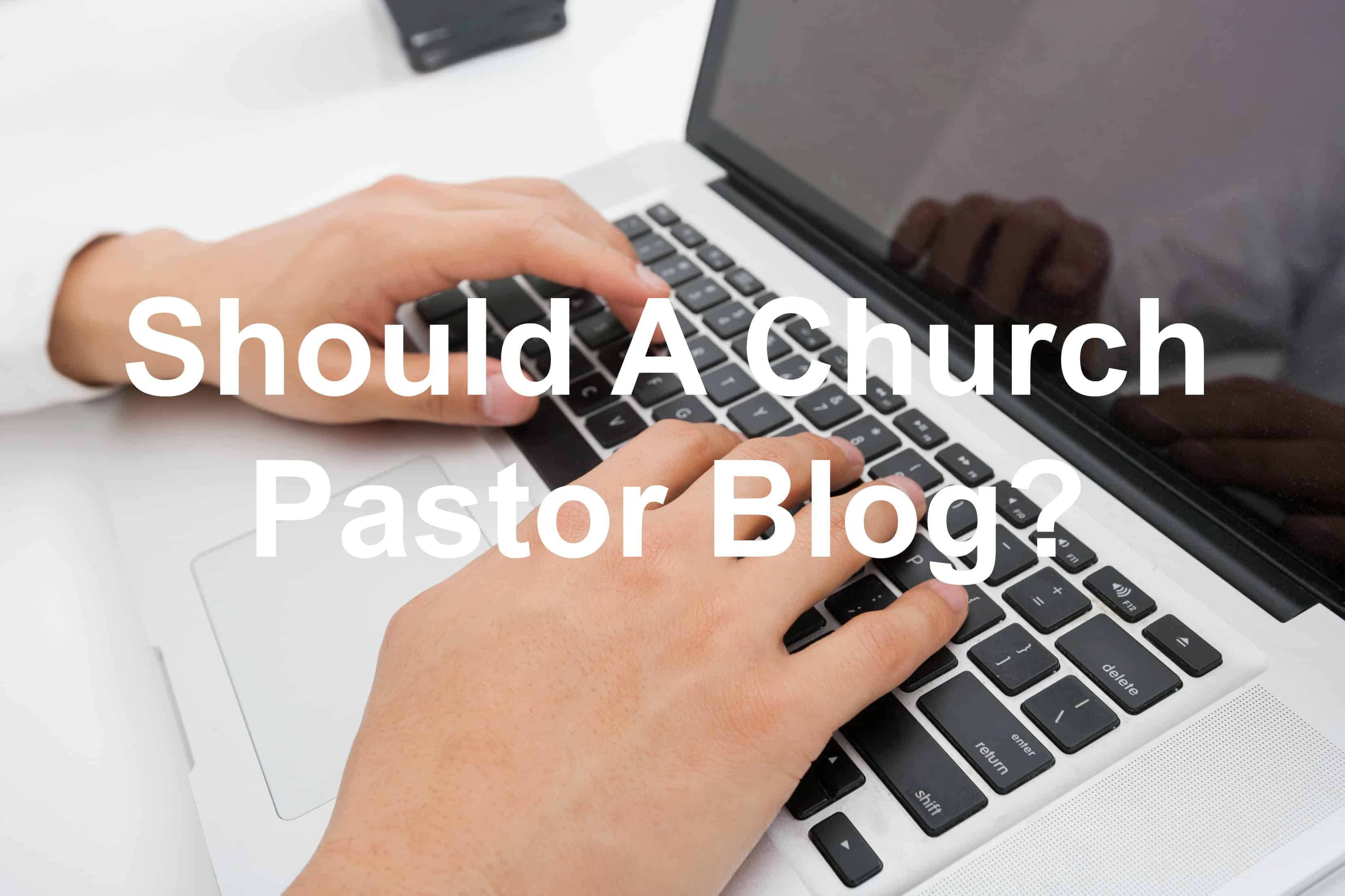 Church leaders need to have a blog