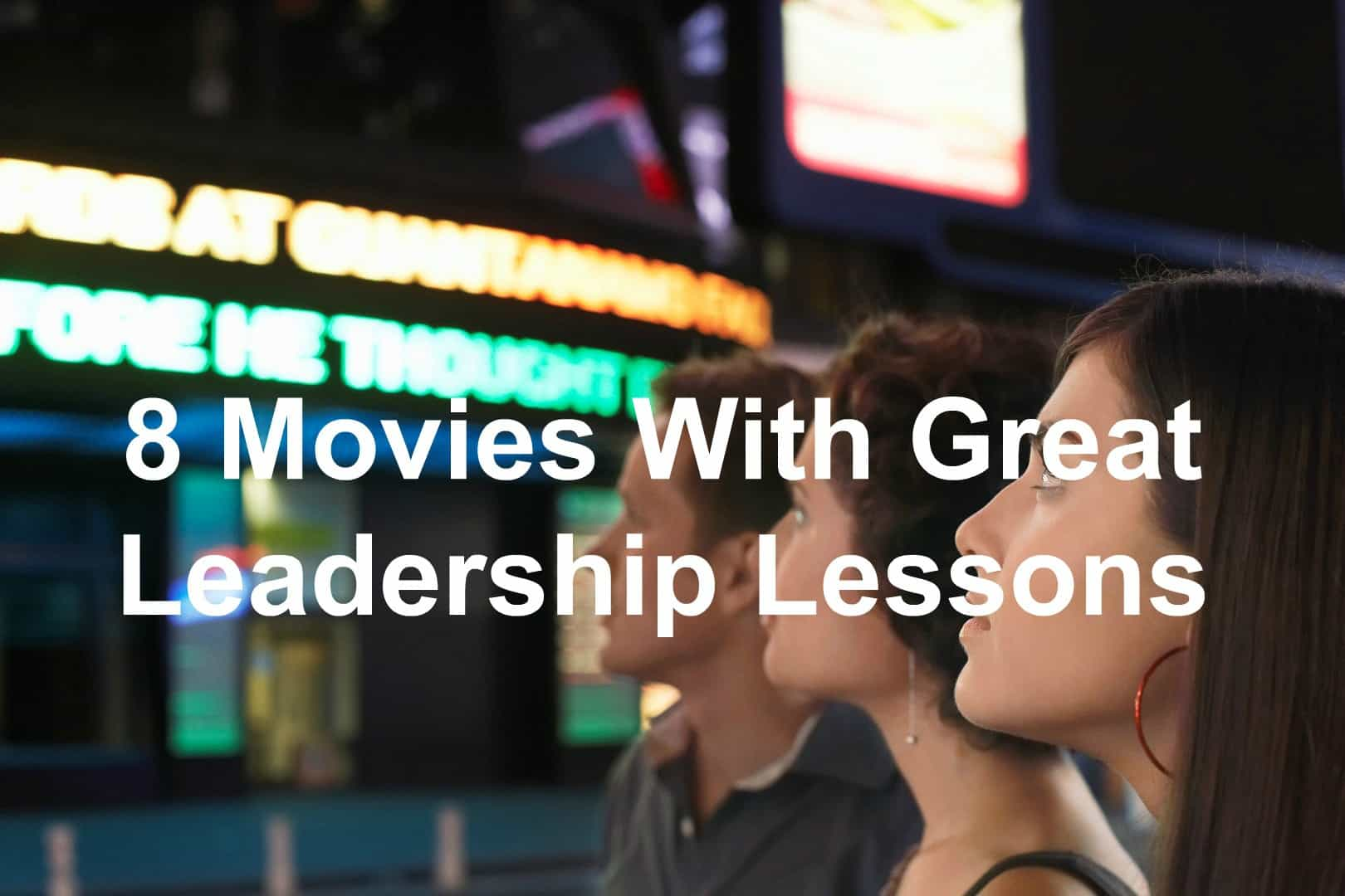 leadership lessons from the movies