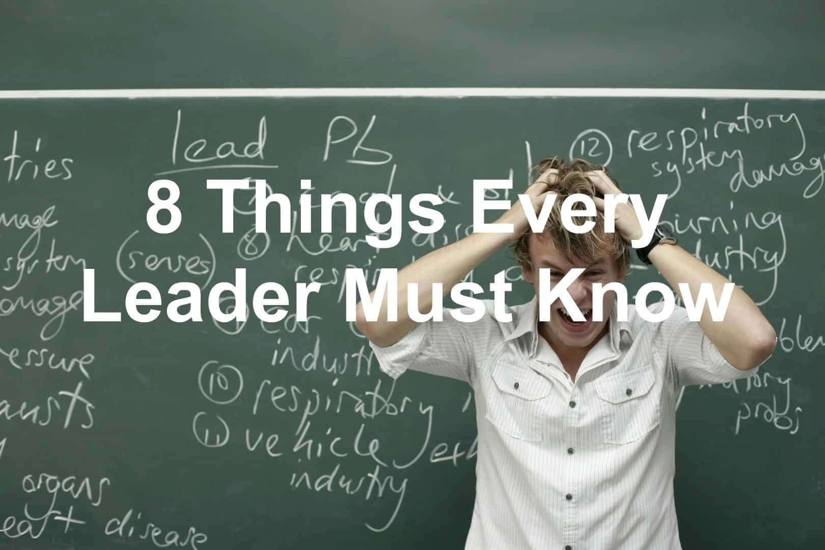 Do you know these things leaders must know?