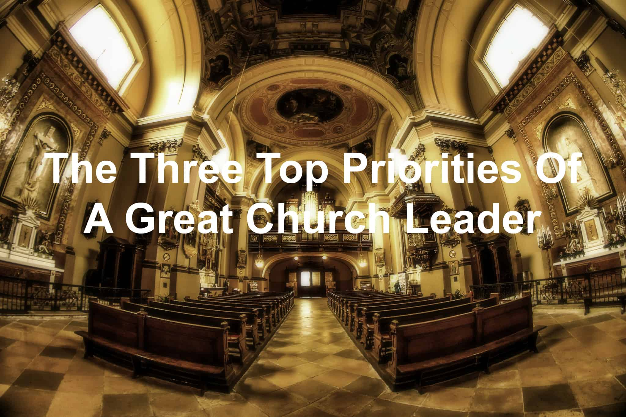 Church leaders need to have their priorities right
