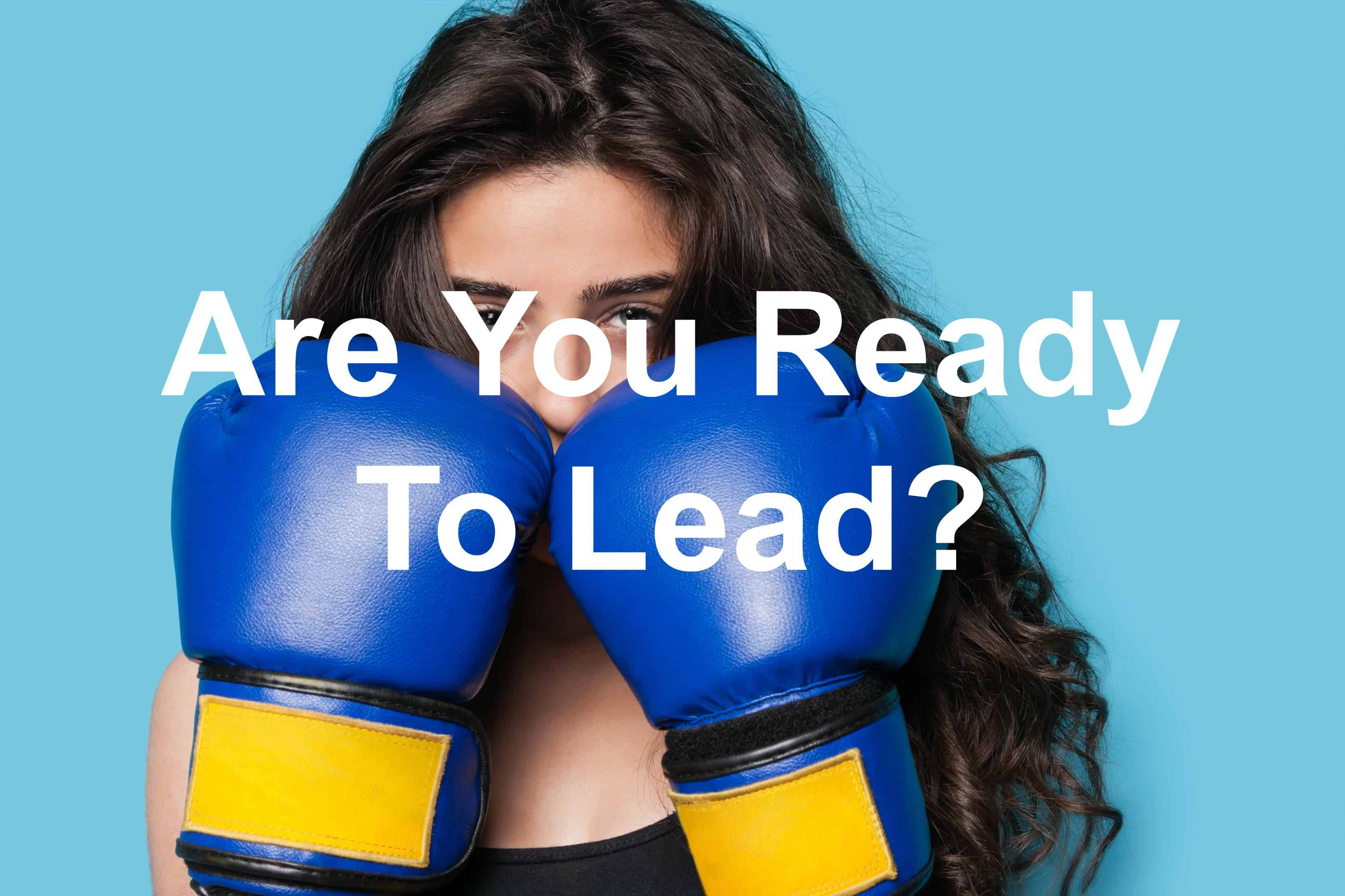 We have to be prepared to lead