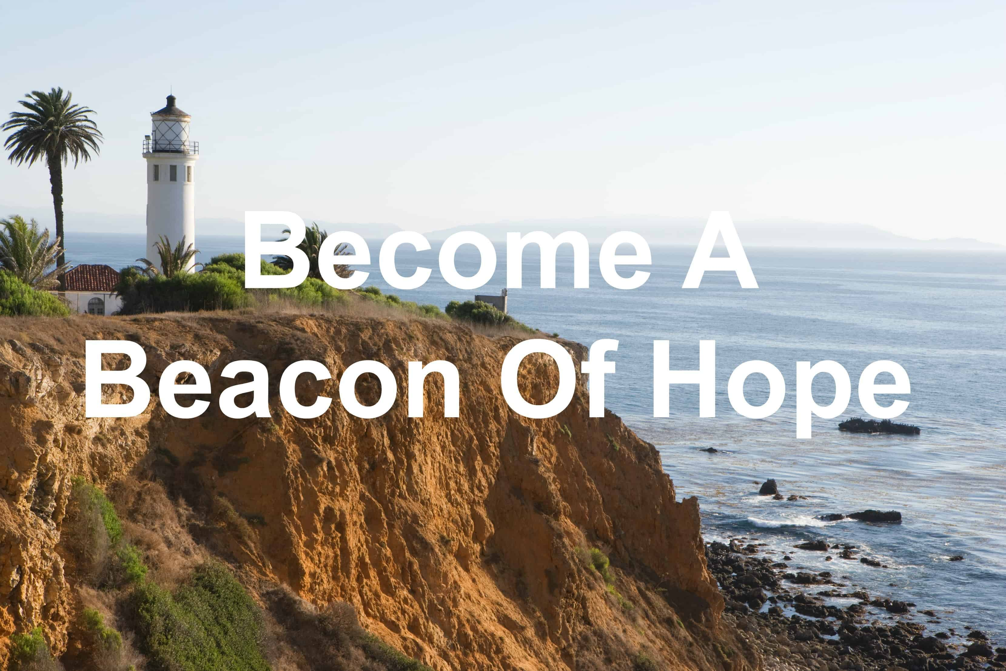 Become A Beacon Of Hope - Joseph Lalonde