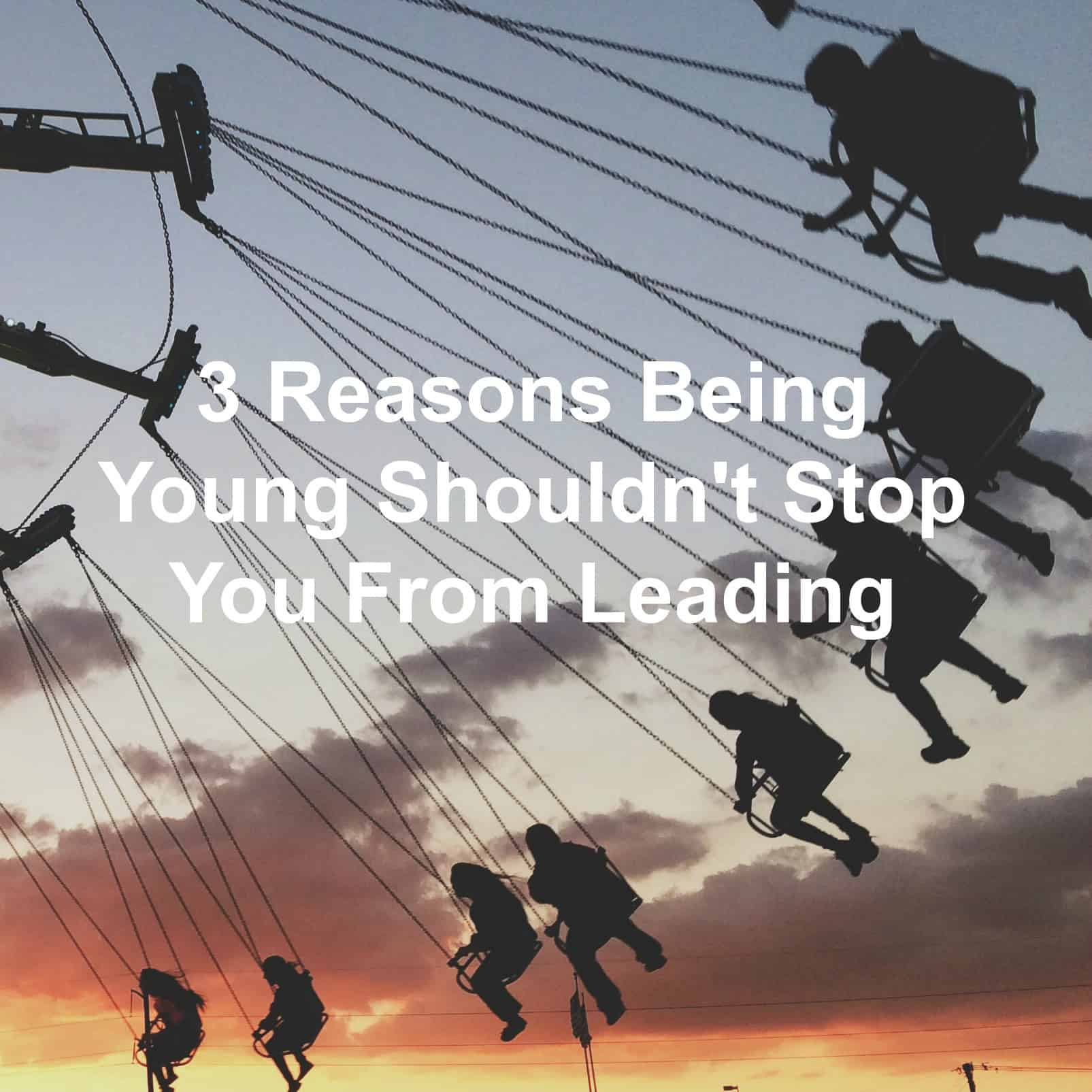 Youth shouldn't stop you from leading