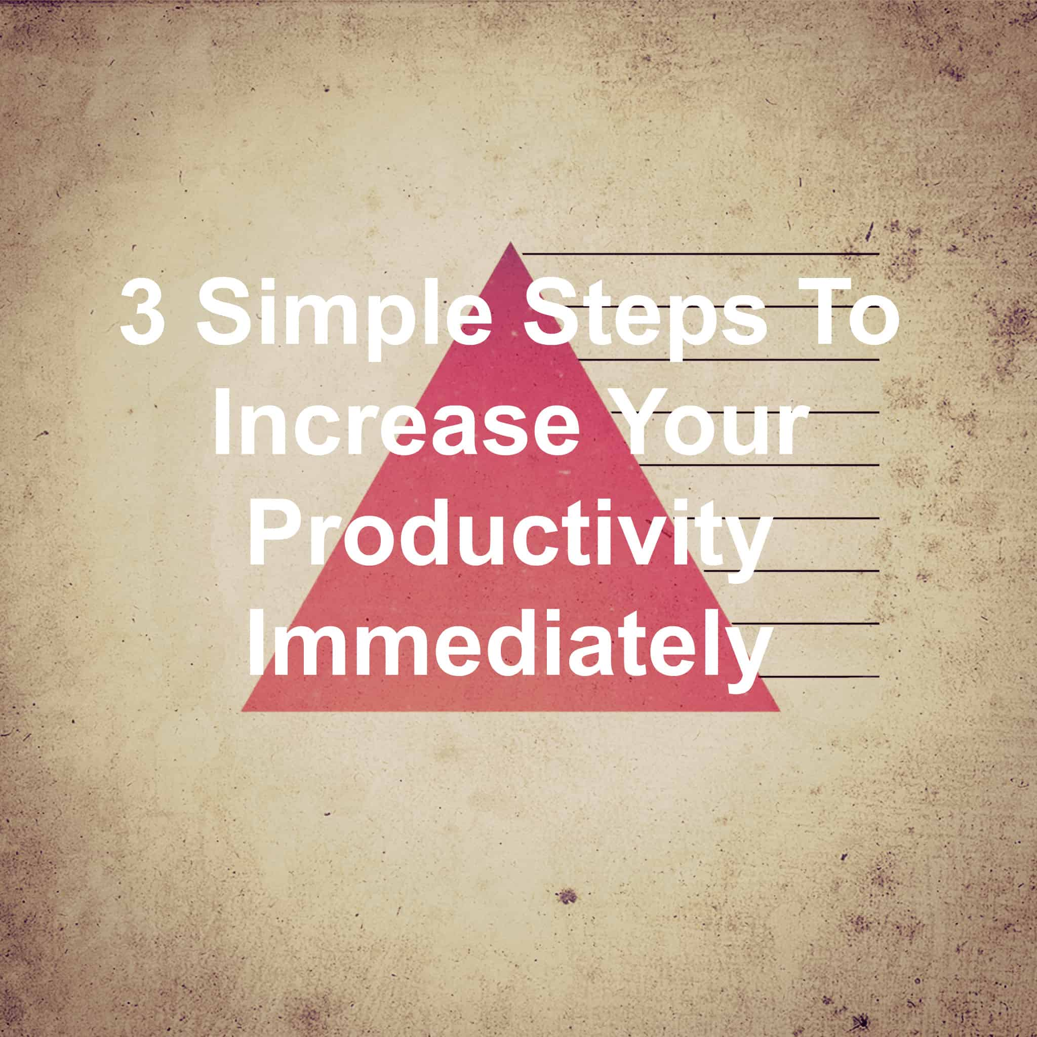 How to increase your productivity immediately