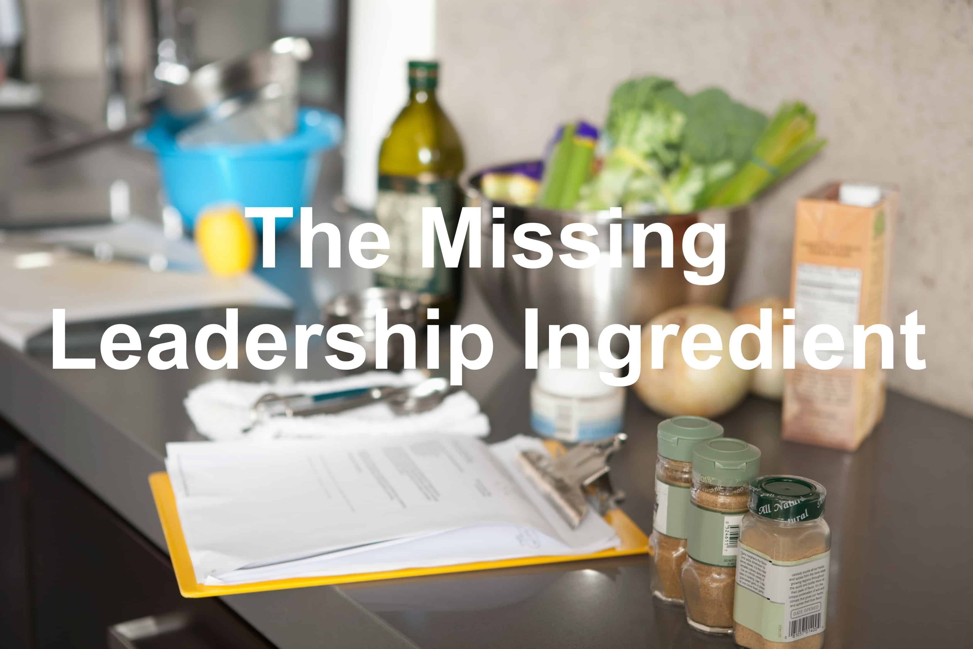 What leadership ingredient are you missing?