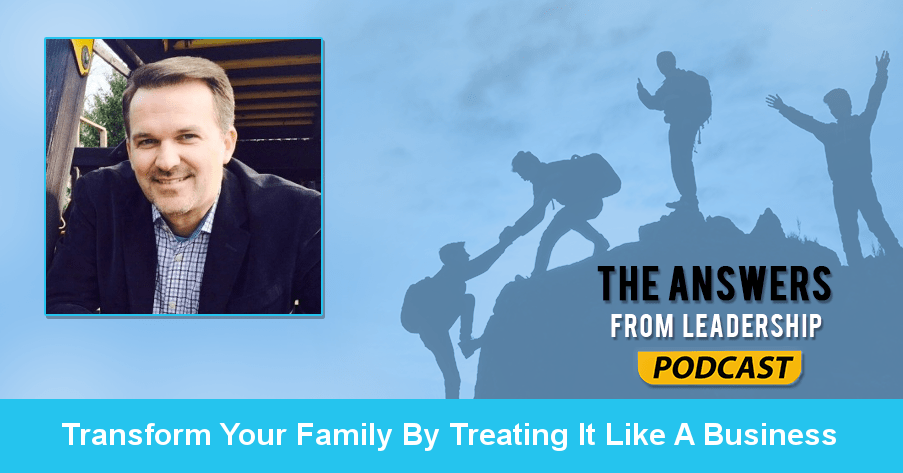 Help your family be successful by running it like a business