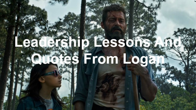quotes and leadership lessons from Logan